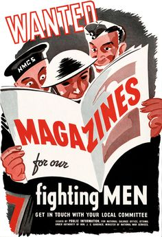 """Wanted: Magazines for our Fighting Men. Get in Touch with your Local Committee. """"Issued by Public Information, for National Salvage Office, Ottawa; under authority of Hon. Gardiner, Minister of Vintage Advertisements, Vintage Ads, Vintage Posters, Retro Ads, Vintage Signs, Vintage Items, World History, World War Ii, Churchill"""