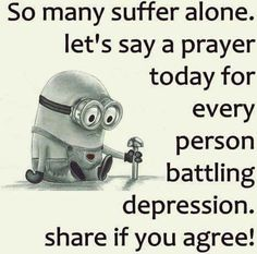 Facetious Minions sayings PM, Thursday April 2016 PDT) - 20 pics - Minion Quotes Funny Minion Pictures, Battling Depression, Depression Help, Depression Hurts, Funny Quotes, Life Quotes, Funny Phrases, Funny Memes, Say A Prayer