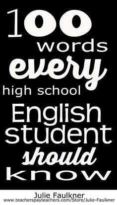 100 vocabulary words every high school English student should know; free list