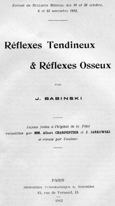 J. Babinski (http://www.pinterest.com/pin/287386019944644196/), 1912.   [Histoire de la neurologie et de la psychiatrie : https://pinterest.com/mediamed/neurology-psychiatry-oldies].