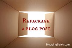 Repackage a blog post...as a Facebook Live video, Adobe Spark video, SlideShare presentation, webinar, online course, live event workshop. So many possibilities to get more mileage out of your hard work!
