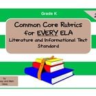 This document includes a rubric for EVERY Literature and Informational Text Common Core ELA Standard.  There is also a Foundational Skills progress...