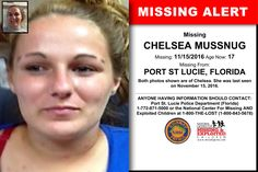CHELSEA MUSSNUG, Age Now: 17, Missing: 11/15/2016. Missing From PORT ST LUCIE, FL. ANYONE HAVING INFORMATION SHOULD CONTACT: Port St. Lucie Police Department (Florida) 1-772-871-5000.
