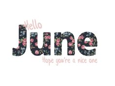 Hello June!!!  #Hello #June #be nice