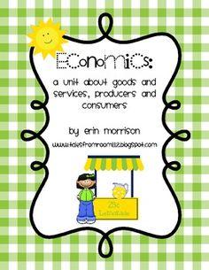 Economics Unit: Goods, Services, Producers, Consumers