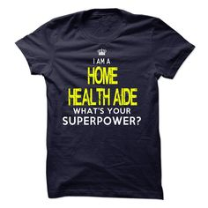 I'm A HOME HEALTH AIDE T-Shirts, Hoodies. Check Price ==> https://www.sunfrog.com/LifeStyle/Im-AAn-HOME-HEALTH-AIDE-31682564-Guys.html?id=41382