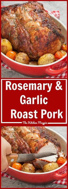 How to Cook a Boneless Pork Loin Roast ( Rosemary Garlic!) - The Kitchen Magpie