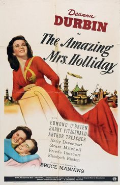 The Amazing Mrs. Holliday Deanna Durbin stars as a missionary who goes to great lengths, even posing as 'Mrs. Holliday', in order to get some Chinese war orphans into the United States. Two Movies, Classic Movies, I Movie, Harry Davenport, Arthur Treacher, Grant Mitchell, Deanna Durbin, Jean Renoir, Cinema Film