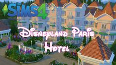 The Sims 4 - Disneyland Paris Hotel (Part 1) #sims4 #thesims4 #Disney #ts4
