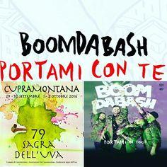 Questa sera alla 79^ SAGRA DELL'UVA DI CUPRAMONTANA ore 23,00 in Piazza Cavour, ci sono i BOOM DA BASH in concerto.   NON PUOI MANCARE!!!!