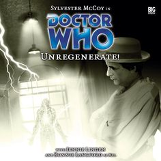 70, Unregenrate! Starring Sylvester McCoy as the Doctor and Bonnie Langford as Mel