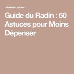 Guide du Radin : 50 Astuces pour Moins Dépenser