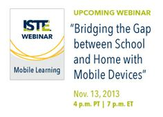 Learn how to bridge the gap between home and school with mobile devices! Check out last week's #ISTEWebinar for all the details!