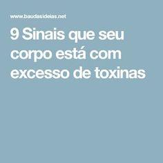 9 Sinais que seu corpo está com excesso de toxinas