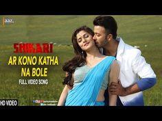 Ar Kono Katha Na Bole Full Video Song Download Shikari - Download Songs Now Latest Songs All Are Here   http://downloadsongsnow.com/ #ArKonoKathaNaBole #ShakibKhan #Srabanti #Shikari #ArijitSingh