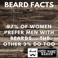 Don't blame us. It's just science. Check out HighWest Beard for the best damn…