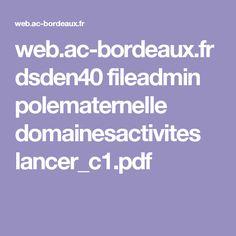 web.ac-bordeaux.fr dsden40 fileadmin polematernelle domainesactivites lancer_c1.pdf