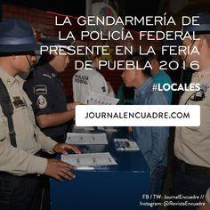 Revista Encuadre » La gendarmería de la policía federal presente en la Feria de Puebla 2016