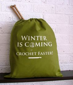 Winter is coming. Crochet faster! I need this bag!!- I hope she restocks her store since right now she only has knitting bags