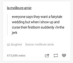 Omygosh this is hilarious. I've been laughing at this forever. Disney. Cursing the firstborn. Sleeping beauty. Fairy tale wedding. Tumblr. Funny.