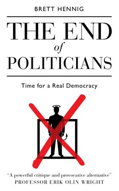 *The End of Politicians: Time for a Real Democracy*