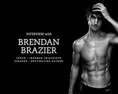 Brendan Brazier, Vegan Athlete!  Plant Strong :D -Michelle