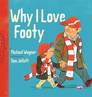 Why I Love Footy by Michael Wagner and Tom Jellett. Book Week 2016 / Book of the Year Notables List / Picture Book. Miss Jenny's Classroom