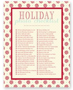 Very cute Holiday photo checklist. I will definitly be doing it this year!  #christmas #photography #holidays