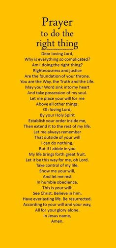 This prayer to do the right thing helps you decide and put things in perspective.