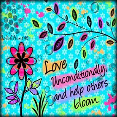 Art - Words - Inspiration - Quote - Love Unconditionally