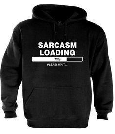 Sarcastic Humor | Sa     Sarcastic Humor | Sarcasm Loading Hoodie Download Computer Geek Humor Sarcastic Funny ...