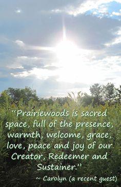 Prairiewoods is sacred space.