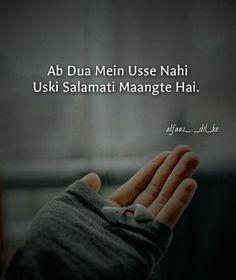 Isliye ke woh Dil me bahut gehrai se hai woh salamat nahi to Dil bhi nahi....
