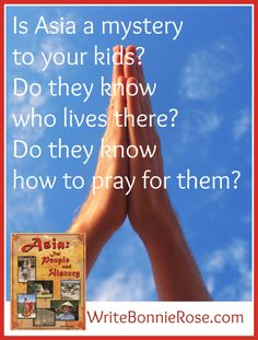 Is Asia a mystery to your kids? Do they know who lives there? Do they know how to pray for them? #AsiaPeopleHistory #10/40Window #homeschool