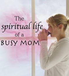 The spiritual life of a busy mom: Carving out time with God when there's no time to be had.