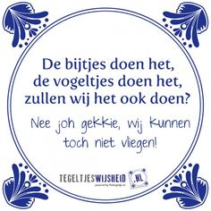 Wat had je dan gedacht? Mj Quotes, Dutch Quotes, Funny Quotes, Inspirational Quotes, Proverbs Quotes, Free Personals, Funny Texts, Quote Of The Day, Haha