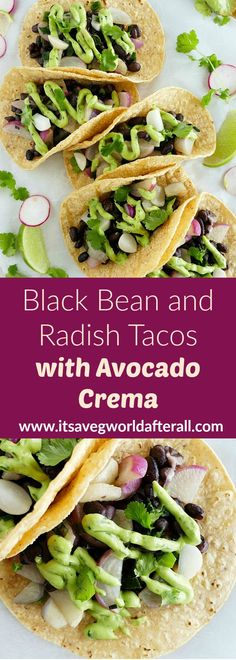 Radish and Black Bean Tacos with Avocado Crema delicious vegan tacos loaded with crunchy radishes black beans and scallions Topped with a simple avocado lime and cilantr. Delicious Vegan Recipes, Healthy Dinner Recipes, Vegetarian Recipes, Vegetarian Mexican, Vegetarian Options, Bean Recipes, Appetizer Recipes, Enchiladas, Tostadas