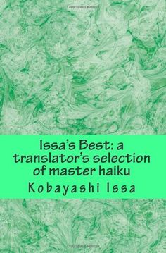 Issa's Best: A Translator's Selection of Master Haiku, Print Edition Japanese Haiku, Forms Of Poetry, Writing Poetry, Issa, Tour Guide, Verses, The Selection, Novels, David