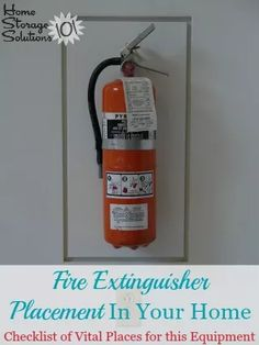 Guidelines for fire extinguisher placement throughout your home so you always have this vital equipment in the places you need it most {on Home Storage Solutions 101}