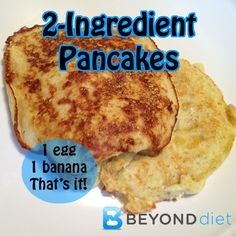 2-Ingredient Pancakes #BeyondDiet #Recipes - these were YUMMO!  I included the 1/8 tsp baking pdr.  Be sure to read the directions & make small pancakes (easier to flip)