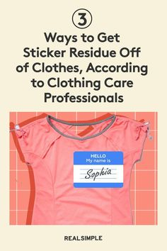 3 Ways to Get Sticker Residue Off of Clothes, According to Clothing Care Professionals | Here are three at-home ways to (gently) get sticker residue off your clothes without ruining them, according to clothing care professionals. #cleaningtips #cleanhouse #realsimple #stepbystepcleaning #cleaninghacks #cleaningguide Laundry Hacks, Tidy Up, Real Simple, Clean House, Cleaning Hacks, Fashion Beauty, How To Get, Stickers, Clothing