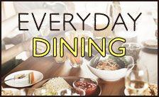 EVERYDAY DINING