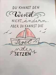 handlettering boot segeln Bildungsniveau You are in the right place about Education Level Here we offer you the most beautiful pictures about the Education Level Love Quotes, Inspirational Quotes, Famous Last Words, Adventure Quotes, Feeling Happy, Fashion Quotes, Inner Peace, Blogging, Positivity