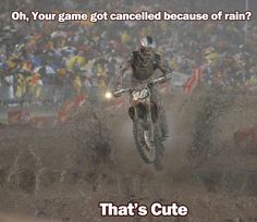 Dirt bikes!!!!!!!thats to all those little jock who think their so tuff cuz their football players...