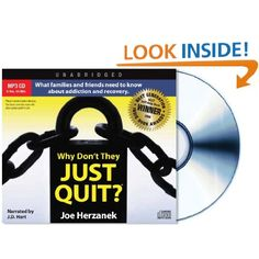 NEW! Audio MP3 CD Presale on Amazon.com. Reserve now for release December 19th! $15.95   Amazon.com: Why Don't They Just Quit? What families and friends need to know about addiction and recovery. (9780578116549): Joe Herzanek, Narrated by J.D. Hart, Tracey Lawrence, David Hicks: Books