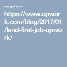 https://www.upwork.com/blog/2017/01/land-first-job-upwork/