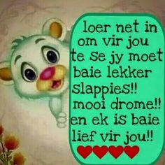 Loer net in . Night Pictures, Morning Pictures, Morning Pics, Evening Quotes, Daughter Poems, Afrikaanse Quotes, Goeie Nag, Good Night Sweet Dreams, Night Wishes
