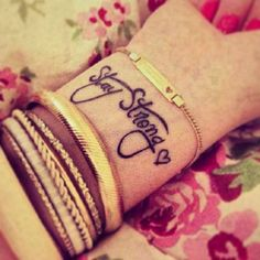 """""""Stay strong"""" tattoo. Love this! I'd want it on my foot!"""