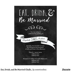 Eat, Drink, and Be Married Chalkboard Wedding