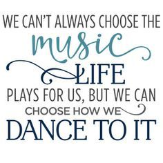 Silhouette Design Store - View Design we can't always choose the music life plays phrase Great Quotes, Quotes To Live By, Me Quotes, Motivational Quotes, Dance Life Quotes, Inspirational Dance Quotes, Dancer Quotes, Dance Is Life, Short Dance Quotes
